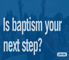 Water Baptism is it your next step.