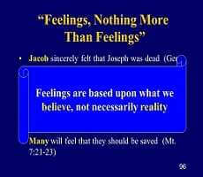 You are not saved by your feelings